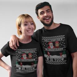 Коледни тениски за влюбени - ... Is You
