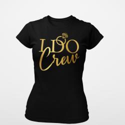 Тениска за моминско парти - I Do CREW