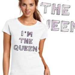 Дамска тениска - I`M THE QUEEN